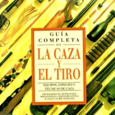 Coleccionismo deportivo: GUIA COMPLETA DE LA CAZA Y EL TIRO (SUSAETA, 1993) GRAN FORMA TO - MUY ILUSTRADO. Lote 146370582