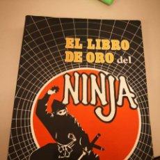 Coleccionismo deportivo: EL LIBRO DE ORO DEL NINJA-ADOLFO PÉREZ-DECIMO DAN 1986-ARTES MARCIALES. Lote 146655586