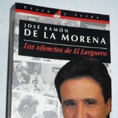 Coleccionismo deportivo - Los silencios de El Larguero - José Ramón de la Morena (El País Aguilar, 1995) - 146667498