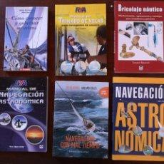 Coleccionismo deportivo: 6 LIBROS SOBRE NAVEGACIÓN NAVEGACIÓN ASTRONÓMICA, CON MAL TIEMPO, TRIMADO DE VELAS, BRICOLAJE, ETC.. Lote 146801458