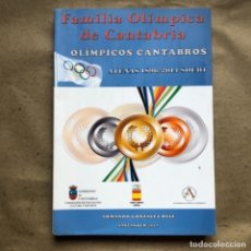 Coleccionismo deportivo: OLÍMPICOS CÁNTABROS, FAMILIA OLÍMPICA DE CANTABRIA (ATENAS 1896-2014 SOCHI). ARMANDO GONZÁLEZ RUIZ.. Lote 146862418