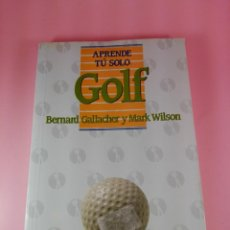 Coleccionismo deportivo: LIBRO-GOLF-APRENDE TÚ SÓLO´BERNARD GALLACHER Y MARK WILSON-ED.PIRÁMIDE-1988-224 PÁGINAS. Lote 147102342