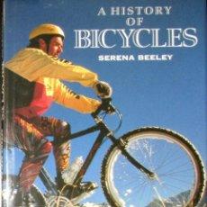 Coleccionismo deportivo: HISTORIA DE LA BICICLETA. DE LAS HOBBY HORSE A LAS MOUNTAIN BIKE. SERENA BEELEY. 1992.. Lote 147319818