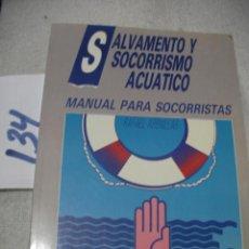 Coleccionismo deportivo: SALVAMENTO Y SOCORRISMO ACUATICO - MANUAL PARA SOCORRISTAS. Lote 147531958