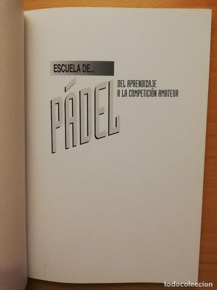 Coleccionismo deportivo: ESCUELA DE... PÁDEL DEL APRENDIZAJE A LA COMPETICIÓN AMATEUR (CARLOS GONZÁLEZ CARVAJAL) - Foto 2 - 147621578