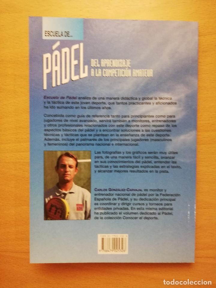 Coleccionismo deportivo: ESCUELA DE... PÁDEL DEL APRENDIZAJE A LA COMPETICIÓN AMATEUR (CARLOS GONZÁLEZ CARVAJAL) - Foto 16 - 147621578