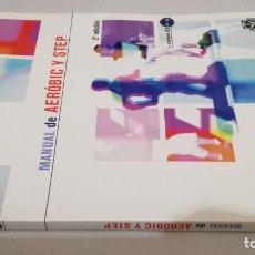 Coleccionismo deportivo: MANUAL DE AEROBIC Y STEP/ FEDA/ CON CD. Lote 147640998
