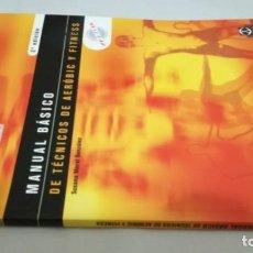 Coleccionismo deportivo: MANUAL BASICO DE TECNICOS DE AEROBIC Y FITNESS/ SUSANA MORAL GONZALEZ. Lote 147641426
