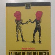 Coleccionismo deportivo: LA EDAD DE ORO DEL BOXEO. 15 ASALTOS DE LEYENDA - MANUEL ALCANTARA - 2014 . Lote 147729626