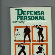 Coleccionismo deportivo: DEFENSA PERSONAL PARA TODOS. JOSE MANUEL GARCIA GARCIA. 1985.. Lote 147768570