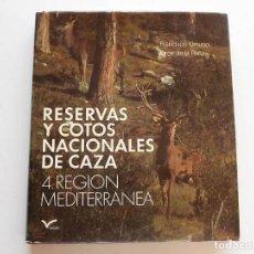 Coleccionismo deportivo: CAZA - RESERVAS Y COTOS NACIONALES DE CAZA, 4, REGIÓN MEDITERRÁNEA. Lote 147952234