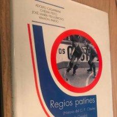 Coleccionismo deportivo: REGIOS PATINES : HISTORIA DEL CLUB PATIN CIBELES DE OVIEDO. 1998. Lote 147988722