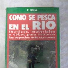Coleccionismo deportivo: LIBRO/COMO SE PESCA EN EL RIO/TECNICAS ,MATERIALES Y CEBOS/NUEVO¡¡¡.. Lote 148082226