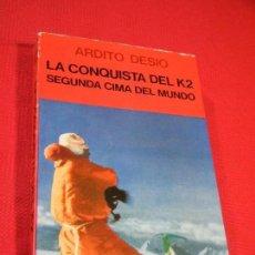 Coleccionismo deportivo: LA CONQUISTA DEL K2. SEGUNDA CIMA DEL MUNDO, DE ARDITO DESIO, ED.JUVENTUD 1979. Lote 148423134