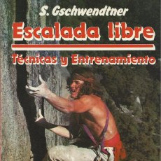 Coleccionismo deportivo: ESCALADA LIBRE. TÉCNICAS Y ENTRENAMIENTO, S. GSCHWENDTNER. Lote 149267242
