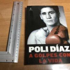 Coleccionismo deportivo: PÓLI DÍAZ A GOLPES CON LA VIDA . . Lote 149503398