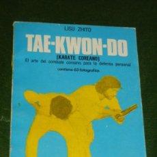 Coleccionismo deportivo: TAE-KWON-DO. KARATE COREANO., DE LISU ZHITO, 1974. Lote 149748634