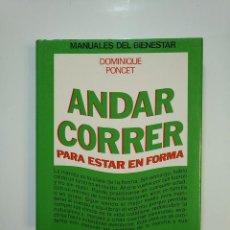 Coleccionismo deportivo: ANDAR CORRER PARA ESTAR EN FORMA. - DOMINIQUE PONCET. TDK362. Lote 151072806