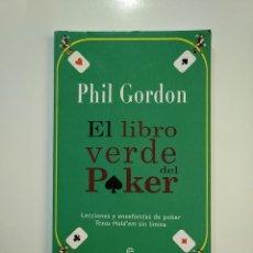 Coleccionismo deportivo: EL LIBRO VERDE DEL POKER. PHIL GORDON. LECCIONES Y ENSEÑANZAS TEXAS HOLD'EM SIN LIMITE. TDK363. Lote 151193758