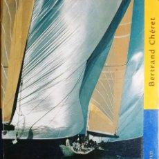 Coleccionismo deportivo: LAS VELAS : COMPRENSIÓN, TRIMADO Y OPTIMIZACIÓN / BERTRAND CHÉRET. 1ª ED. BARCELONA : JUVENTUD, 2003. Lote 151488022
