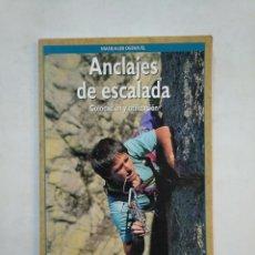 Coleccionismo deportivo: ANCLAJES DE ESCALADA COLOCACIÓN Y UTILIZACIÓN. - LONG JOHN. TDKLT. Lote 151730070