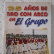Coleccionismo deportivo: 25 AÑOS DE TIRO CON ARCO EN EL GRUPO. 1973-1997. JAIME LLORENS JR. REAL GRUPO DE CULTURA COVADONGA. . Lote 151940122