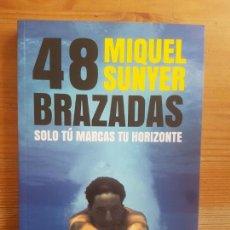 Coleccionismo deportivo: 48 BRAZADAS: SOLO TÚ MARCAS TU HORIZONTE SUNYER, MIQUEL PLANETA (2015) 227PP. Lote 152259526