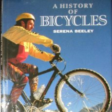 Coleccionismo deportivo: HISTORIA DE LA BICICLETA. DE LAS HOBBY HORSE A LAS MOUNTAIN BIKE. SERENA BEELEY. 1992.. Lote 154687818