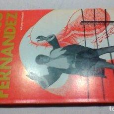Coleccionismo deportivo: EN ESTA ESQUINA...PERICO FERNANDEZ-ALBERTO MAESTRO - OCTAVIO Y FELEZ - ZARAGOZA -ARAGON - BOXEO. Lote 154706082