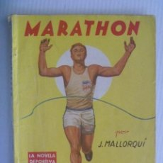 Coleccionismo deportivo: LA NOVELA DEPORTIVA : MARATHON , DE J. MALLORQUI . EDITORIAL MOLINO, 1945. Lote 155349574
