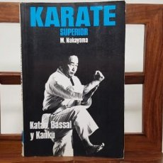 Coleccionismo deportivo: KARATE SUPERIOR 6 KATAS, BASSAI Y KANKU. M. NAKAYAMA. Lote 155540486