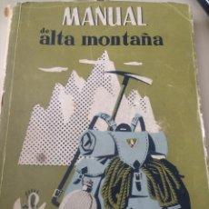 Coleccionismo deportivo: MANUAL DE ALTA MONTAÑA. SERVICIO NACIONAL DE ALTA MONTAÑA DEL FRENTE DE JUVENTUDES. AÑO 1957. RÚSTIC. Lote 155645197