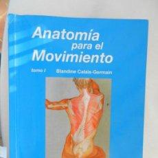 Coleccionismo deportivo: ANATOMÍA PARA EL MOVIMIENTO – BLANDINE CALAIS GERMAIN -TOMO I. LA LIEBRE DE MARZO 2004.. Lote 156305666