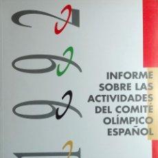 Coleccionismo deportivo: INFORME SOBRE LAS ACTIVIDADES DEL COMITÉ OLÍMPICO ESPAÑOL : ENERO 1992 – JUNIO 1992. . Lote 156654402