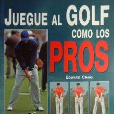 Coleccionismo deportivo: JUEGUE AL GOLF COMO LOS PROS : DE TEE A GREEN / EDWARD GRAIG. MADRID : EDICIONES TUTOR, 2008.. Lote 156691806