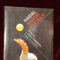Collezionismo sportivo: NADAL PASIÓN Y CORAJE - HELENA LÓPEZ-CASARES - LID EDITORIAL 2009. Lote 156790305
