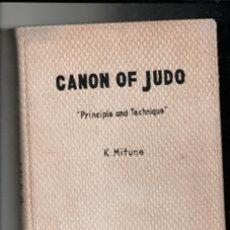 Coleccionismo deportivo: CANON OF JUDO. PRINCIPLE AND TECHNIQUE. K. MIFUNE. Lote 156791968