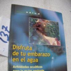Coleccionismo deportivo: DISFRUTA DE TU EMBARAZO EN EL AGUA. Lote 156991818