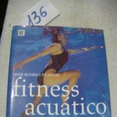 Coleccionismo deportivo: FITNESS ACUATICO. Lote 156994562