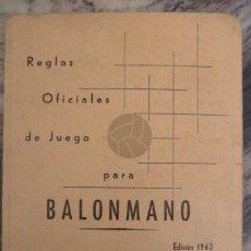 Coleccionismo deportivo: REGLAS OFICIALES DE JUEGO,BALONMANO,EDIC. 1963, FED.ESPAÑOLA BALONMANO. 75PP.. Lote 157003218