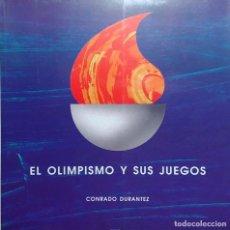 Coleccionismo deportivo: EL OLIMPISMO Y SUS JUEGOS / CONRADO DURANTEZ. EXCMA. DIPUTACIÓN PROVINCIAL DE GRANADA, [1992].. Lote 157046562