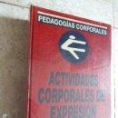 Coleccionismo deportivo: PEDAGOGIAS CORPORALES. ACTIVIDADES CORPORALES DE EXPRESION. PAIDOTRIBO, 1992. 678 PP. ILUSTRADO.. Lote 157676242