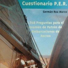 Coleccionismo deportivo: CUESTIONARIO P.E.R. : 1.548 PREGUNTAS PARA EL EXÁMEN DE PATRÓN DE EMBARCACIONES … / GERMÁN ROA MARCO. Lote 157747162