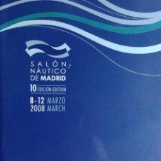 Coleccionismo deportivo: SALÓN NÁUTICO DE MADRID, 10 EDICIÓN, 8 – 12 MARZO 2008 : CATÁLOGO OFICIAL : [IFEMA, FERIA DE MADRID]. Lote 157906314