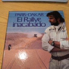 Coleccionismo deportivo: PARIS DAKAR EL RALLYE INACABADO 1987. Lote 158134805