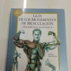 Coleccionismo deportivo: GUIA DE LOS MOVIMIENTOS DE MUSCULACION DESCRIPCION ANATOMICA FREDERIC DELAVIER ED. PAIDOTRIBO NUEVO. Lote 160006825