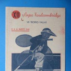 Coleccionismo deportivo: XII COPA FAULCONBRIDGE, VII TROFEO DE FALLAS - VALENCIA CLUB DE TENIS - AÑO 1948. Lote 160096390