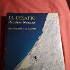Coleccionismo deportivo: EL DESAFÍO, DE REINHOLD MESSNER. DOS HOMBRES Y UN OCHO MIL. RM, 1979 (1.ª ED). MONTAÑISMO, ALPINISMO. Lote 160303918