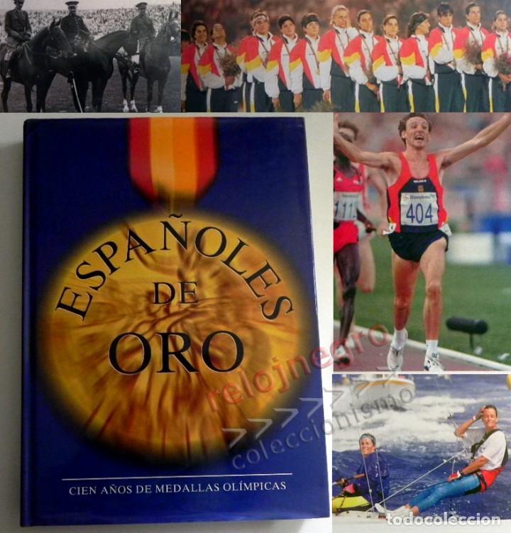 ESPAÑOLES DE ORO ( CIEN AÑOS DE MEDALLAS OLÍMPICAS )- LIBRO HISTORIA DEPORTE JUEGOS OLÍMPICOS ESPAÑA (Coleccionismo Deportivo - Libros de Deportes - Otros)