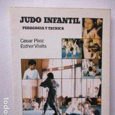 Coleccionismo deportivo: JUDO INFANTIL - PEDAGOGIA Y TECNICA POR CESAR PAEZ Y ESTHER VILALTA. Lote 160636518